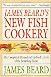 James Beard's New Fish Cookery (0316085006) by Beard, James