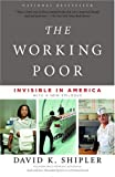 The Working Poor: Invisible in America (0375708219) by David K. Shipler