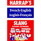French Slang Dictionary: English-French, Francais-Anglais (Harrap)by Georgette Marks