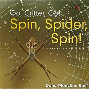 Spin, Spider, Spin! (Bookworms: Go, Critter, Go!: Level C)