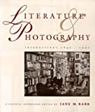 img - for Literature and Photography: Interactions 1840-1990 : A Critical Anthology book / textbook / text book