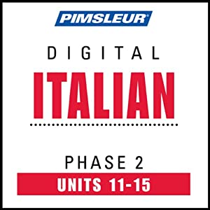Italian Phase 2, Unit 11-15: Learn to Speak and Understand Italian with Pimsleur Language Programs | [Pimsleur]