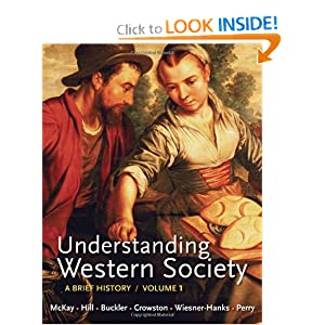 Understanding Western Society, Volume 1: From Antiquity to the Enlightenment: A Brief History: From Antiquity... by John P. McKay, Bennett D. Hill, John Buckler and Clare Haru Crowston