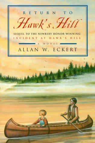 Return to Hawk's Hill: Sequel to the Newbery Honor-Winning Incident at Hawk's Hill, Allan W. Eckert