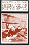 Gender and the Politics of History (0231065558) by Scott, Joan Wallach