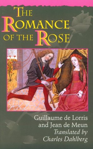 Romance of the Rose, GUILLAUME DE LORRIS , JEAN DE MEUN, CHARLES DAHLBERG