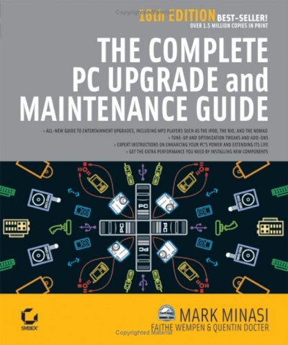The Complete PC Upgrade and Maintenance Guide, 16th Edition