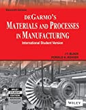 DEGARMOS MATERIALS AND PROCESSES IN MANUFACTURING 11TH EDITION