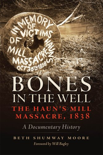 Bones in the Well -   The Haun's Mill Massacre of 1838, Moore, Beth Shumway