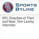 NFL Coaches of Then and Now: Tom Landry Interview   Ron Barr
