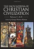 The Encyclopedia of Christian Civilization (4 Volume Set)