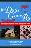 img - for In Days Gone by: Folklore and Traditions of the Pennsylvania Dutch (World Folklore) by Audrey Burie Kirchner (1996-06-01) book / textbook / text book
