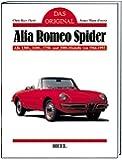 Das Original: Alfa Romeo Spider: Alle 1300-, 1750- und 2000-Modelle von 1966-1993