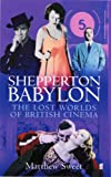 Matthew Sweet Shepperton Babylon: The Lost Worlds of British Cinema