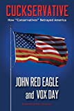 img - for Cuckservative: How Conservatives Betrayed America book / textbook / text book