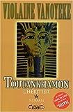 echange, troc Violaine Vanoyeke - Toutankhamon, tome 1 : L'Héritier