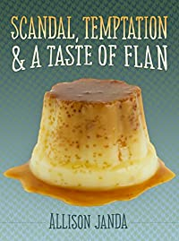 Scandal, Temptation & A Taste Of Flan by Allison Janda ebook deal