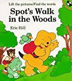Spot's Walk in the Woods: A Rebus Lift-the-Flap Book