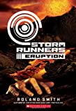 Storm Runners Book 3: Eruption