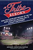 A Tribe Reborn: How the Cleveland Indians of the '90s Went from Cellar Dwellers to Playoff Contenders