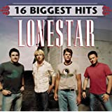 16 Biggest Hits ~ Lonestar