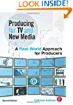 Producing for TV and New Media: A Rea...