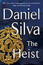 The Heist: A Novel (gabriel Allon Series Book 14)