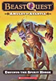 Beast Quest #20: Amulet of Avantia: Equinis the Spirit Horse