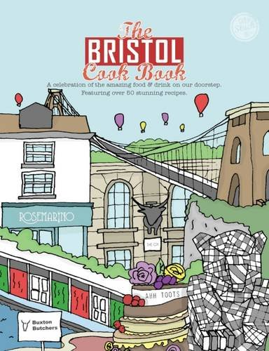 the-bristol-cook-book-a-celebration-of-the-amazing-food-and-drink-on-our-doorstep-get-stuck-in