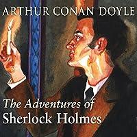 The Adventures of Sherlock Holmes (       UNABRIDGED) by Arthur Conan Doyle Narrated by Derek Jacobi