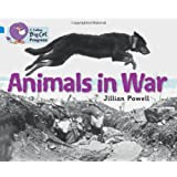 Collins Big Cat Progress - Animals in War: Band 04 Blue/Band 17 Diamondby Jillian Powell
