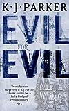 Evil For Evil: The Engineer Trilogy: Book Two K. J. Parker