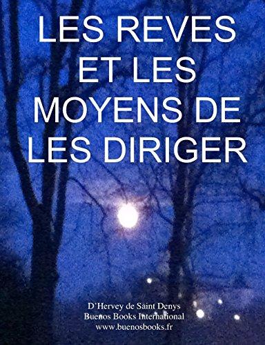 Les Reves Et Les Moyens De Les Diriger: Version Integrale
