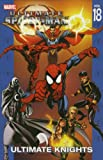 Ultimate Spider-Man Volume 18: Ultimate Knights TPB: Ultimate Knights v. 18 (Graphic Novel Pb)