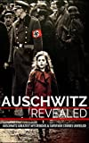 Auschwitz Revealed: Auschwitz Greatest Mysteries and Famous Survivor Stories Unveiled (Auschwitz Escape, Auschwitz Concentration Camp, Holocaust, Jewish, ... Eyewitness Account, World War 2 Book 1)
