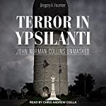 Terror in Ypsilanti: John Norman Collins Unmasked | Gregory A. Fournier