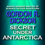 Secret under Antarctica | Gordon R. Dickson