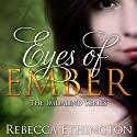 Eyes of Ember: Imdalind, Book 2 Audiobook by Rebecca Ethington Narrated by Eileen Stevens