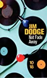 Not fade away (2264059559) by Jim Dodge
