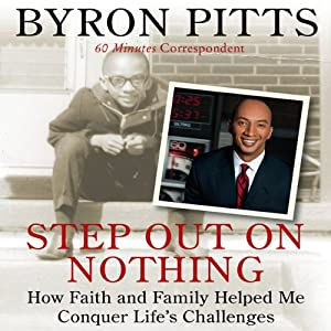 Step Out on Nothing: How Faith and Family Helped Me Conquer Life's Challenges | [Byron Pitts]