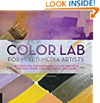 Color Lab for Mixed-Media Artists: 52...