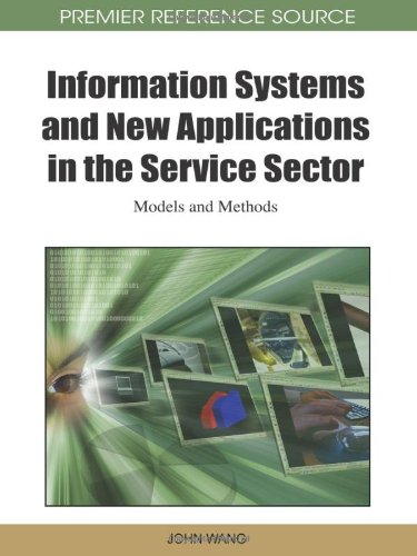 Information Systems And New Applications In The Service Sector: Models And Methods (Premier Reference Source)