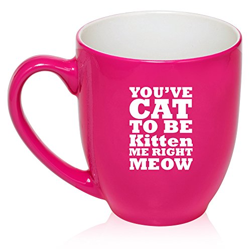 16 Oz Hot Pink Large Bistro Mug Ceramic Coffee Tea Glass Cup You'Ve Cat To Be Kitten Me Right Meow