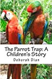 The Parrot Trap: A Children's Story