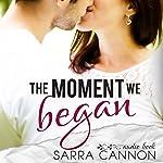 The Moment We Began: Fairhope Book 2 | Sarra Cannon