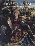 Dosso Dossi: Court Painter in Renaissance Ferrara (0300199686) by Humfrey, Peter