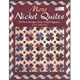More Nickel Quilts: 20 New Designs from 5-Inch Squares ~ Pat Speth