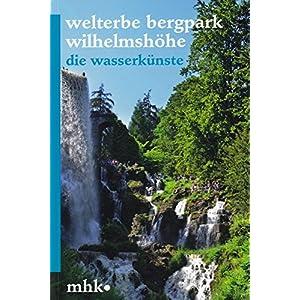 Welterbe Bergpark Wilhelmshöhe - Die Wasserkünste (Parkbroschüren MHK)