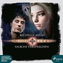 Falsche Versprechen (Bloodlines 1) Hörbuch von Richelle Mead Gesprochen von: Angelina Kamp