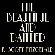 The Beautiful and Damned Audiobook by F. Scott Fitzgerald Narrated by Gregg Rizzo
